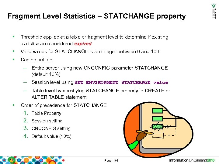 Fragment Level Statistics – STATCHANGE property • Threshold applied at a table or fragment