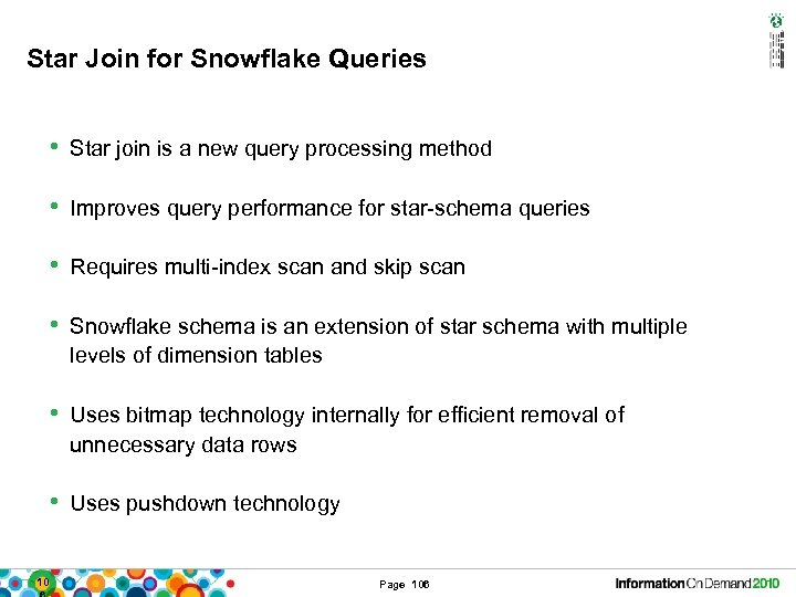 Star Join for Snowflake Queries • Star join is a new query processing method