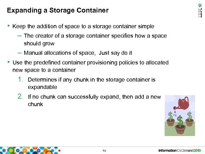 Expanding a Storage Container • Keep the addition of space to a storage container