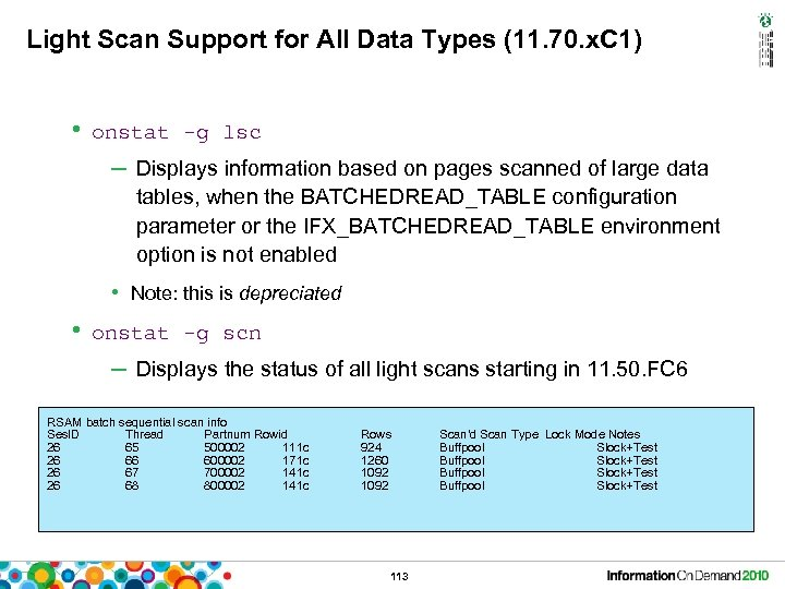 Light Scan Support for All Data Types (11. 70. x. C 1) • onstat