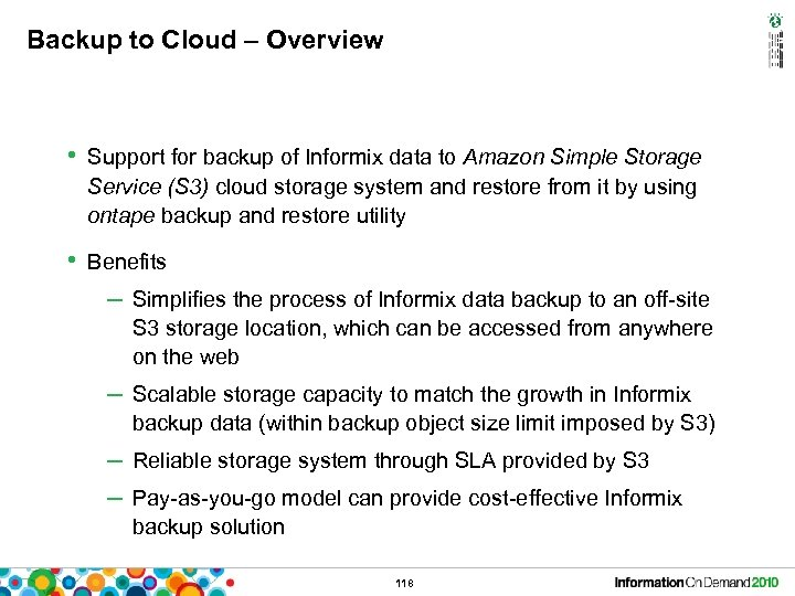 Backup to Cloud – Overview • Support for backup of Informix data to Amazon