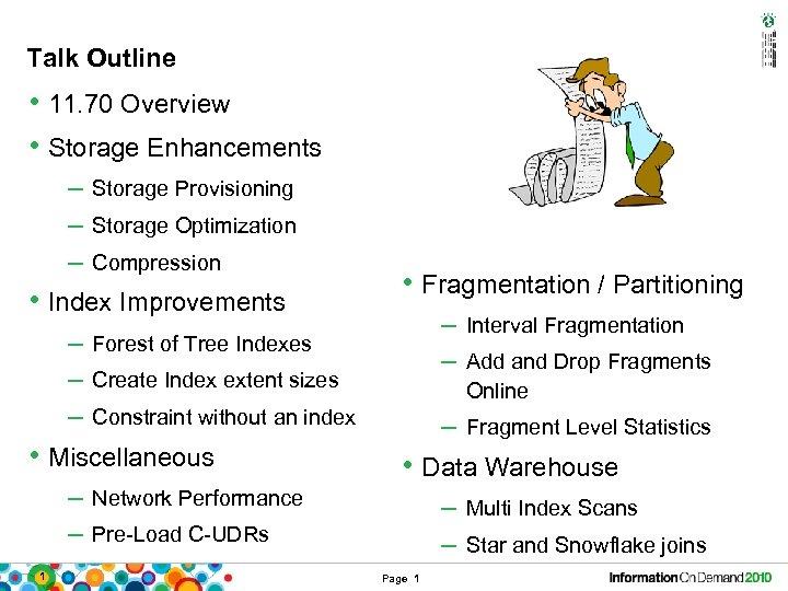 Talk Outline • 11. 70 Overview • Storage Enhancements – Storage Provisioning – Storage