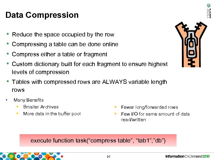 Data Compression • • Reduce the space occupied by the row Compressing a table