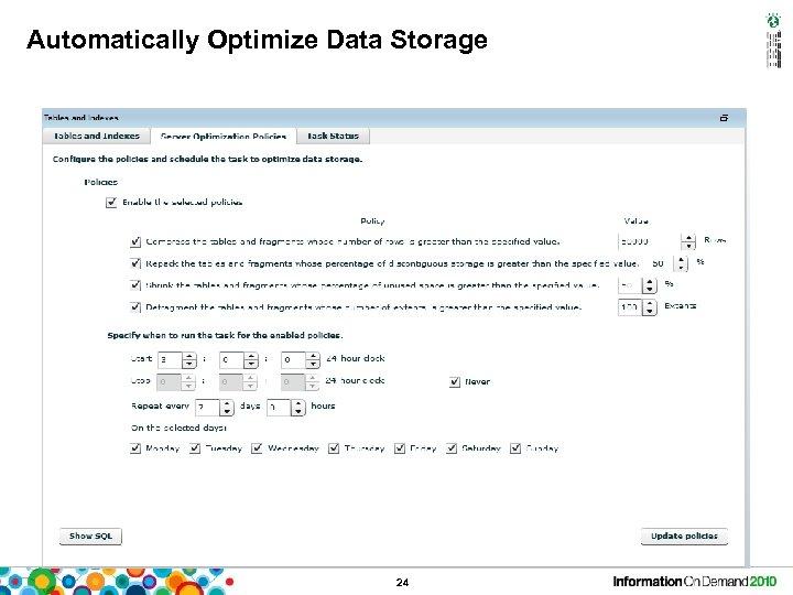 Automatically Optimize Data Storage 24