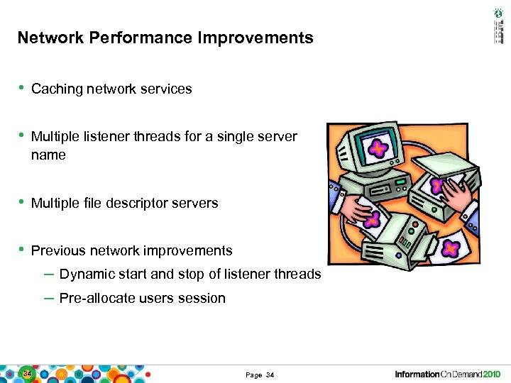 Network Performance Improvements • Caching network services • Multiple listener threads for a single