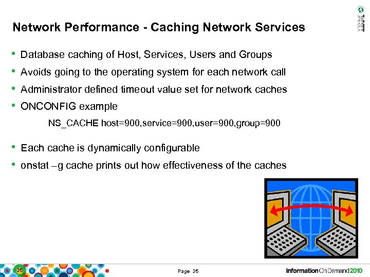 Network Performance - Caching Network Services • • Database caching of Host, Services, Users