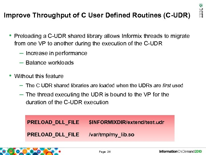 Improve Throughput of C User Defined Routines (C-UDR) • Preloading a C-UDR shared library