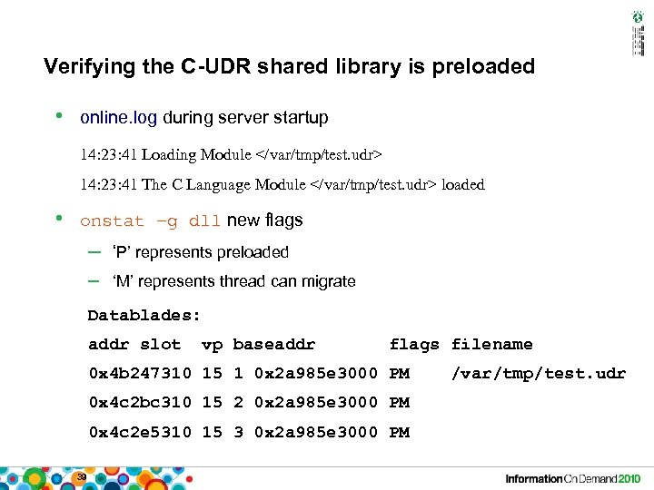 Verifying the C-UDR shared library is preloaded • online. log during server startup 14: