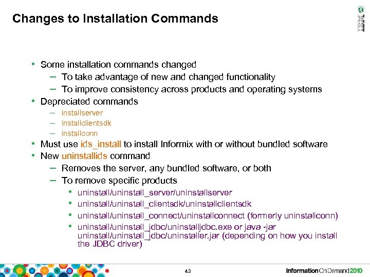 Changes to Installation Commands • Some installation commands changed – To take advantage of