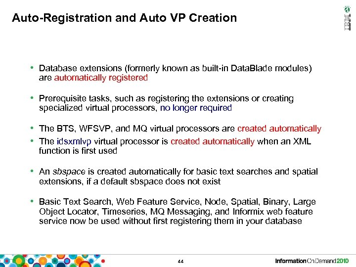 Auto-Registration and Auto VP Creation • Database extensions (formerly known as built-in Data. Blade