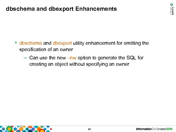dbschema and dbexport Enhancements • dbschema and dbexport utility enhancement for omitting the specification