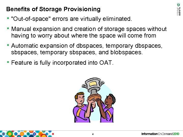 Benefits of Storage Provisioning •
