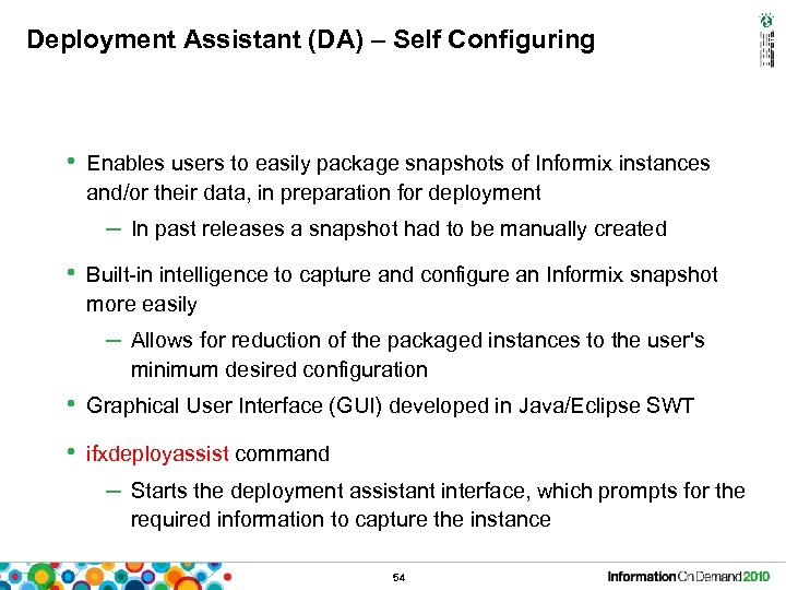 Deployment Assistant (DA) – Self Configuring • Enables users to easily package snapshots of