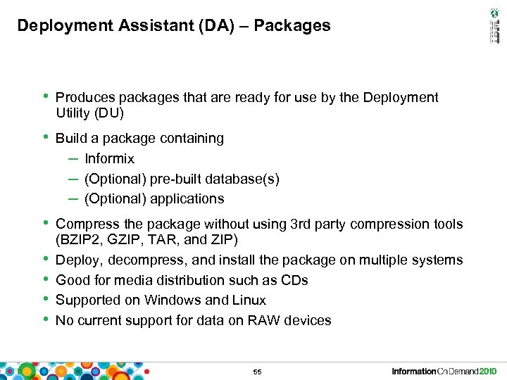 Deployment Assistant (DA) – Packages • Produces packages that are ready for use by