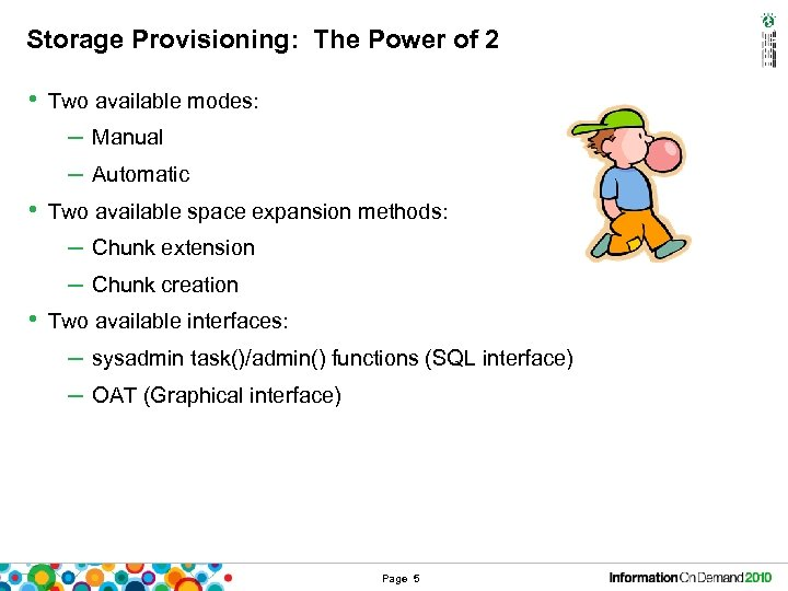 Storage Provisioning: The Power of 2 • Two available modes: – Manual – Automatic