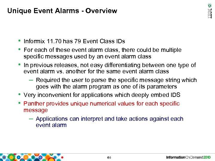 Unique Event Alarms - Overview • Informix 11. 70 has 79 Event Class IDs