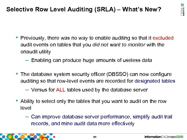 Selective Row Level Auditing (SRLA) – What's New? • Previously, there was no way