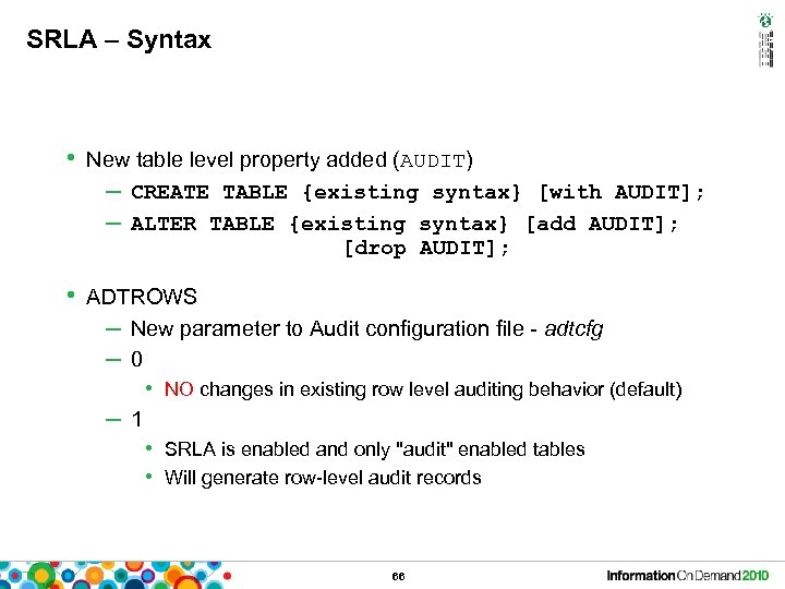 SRLA – Syntax • New table level property added (AUDIT) – CREATE TABLE {existing
