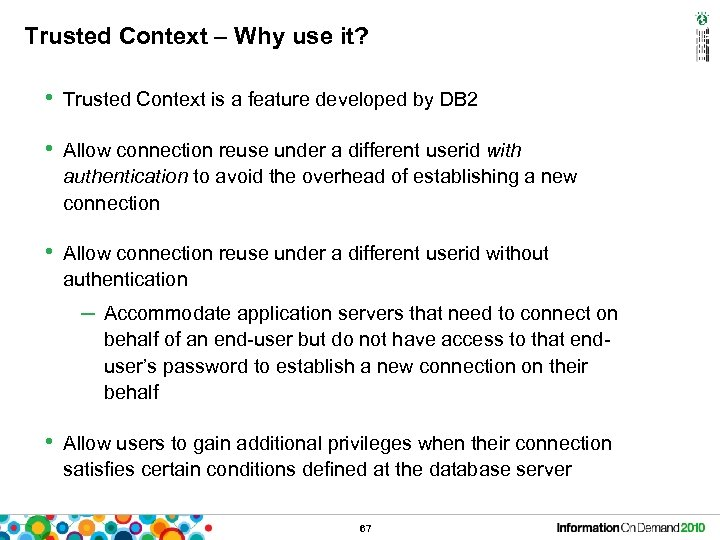 Trusted Context – Why use it? • Trusted Context is a feature developed by