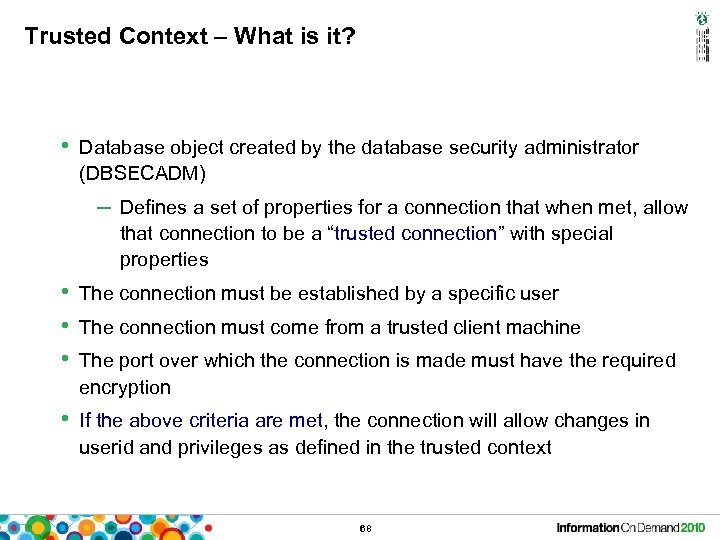 Trusted Context – What is it? • Database object created by the database security