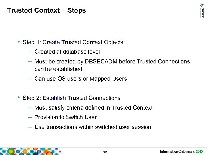 Trusted Context – Steps • Step 1: Create Trusted Context Objects – Created at