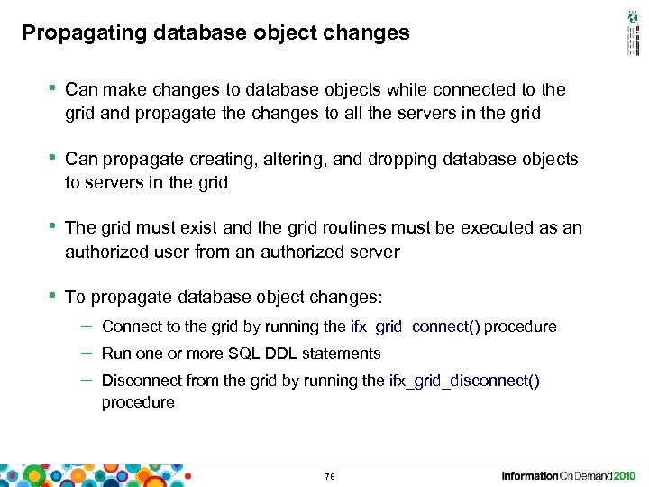 Propagating database object changes • Can make changes to database objects while connected to