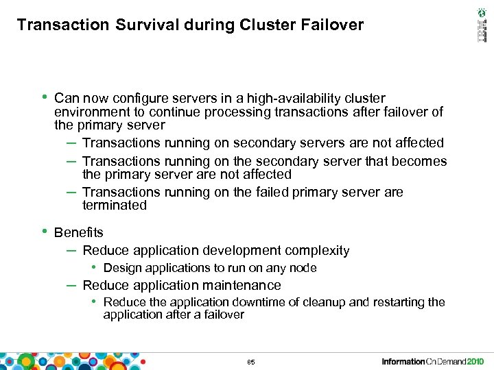 Transaction Survival during Cluster Failover • Can now configure servers in a high-availability cluster
