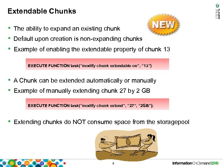 Extendable Chunks • The ability to expand an existing chunk • Default upon creation