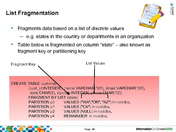 List Fragmentation • Fragments data based on a list of discrete values – e.