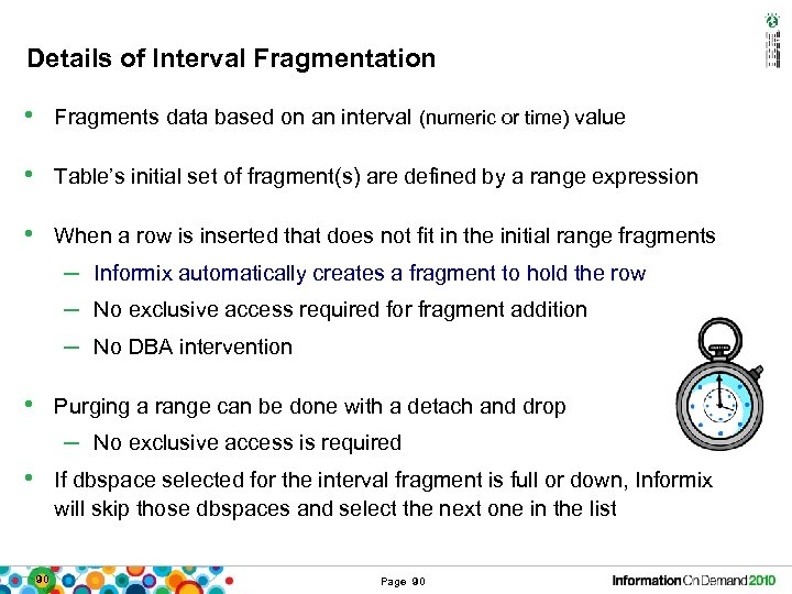 Details of Interval Fragmentation • Fragments data based on an interval (numeric or time)