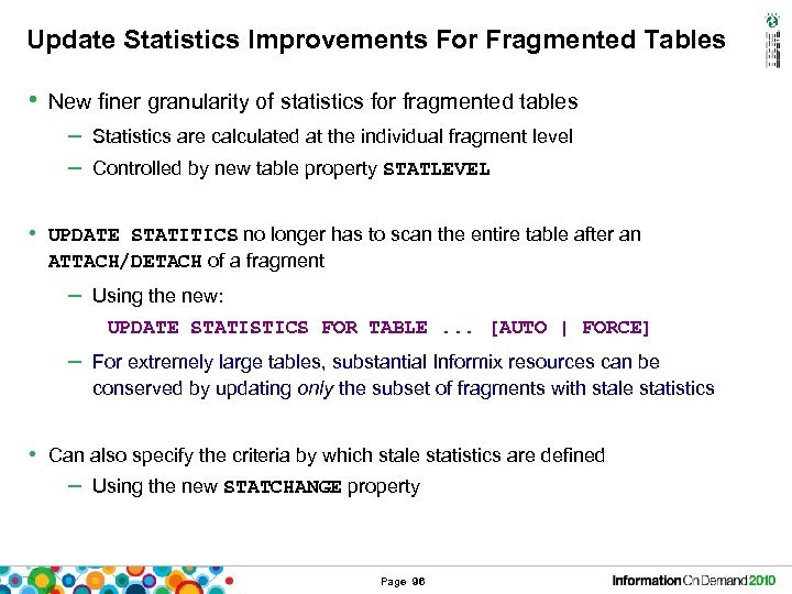 Update Statistics Improvements For Fragmented Tables • New finer granularity of statistics for fragmented