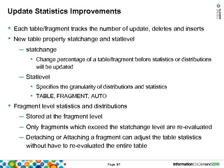 Update Statistics Improvements • Each table/fragment tracks the number of update, deletes and inserts