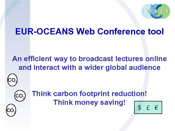 EUR-OCEANS Web Conference tool An efficient way to broadcast lectures online and interact with