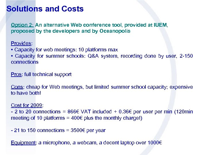Solutions and Costs Option 2: An alternative Web conference tool, provided at IUEM, proposed