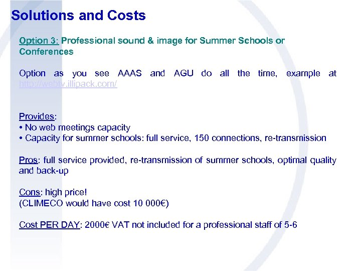 Solutions and Costs Option 3: Professional sound & image for Summer Schools or Conferences