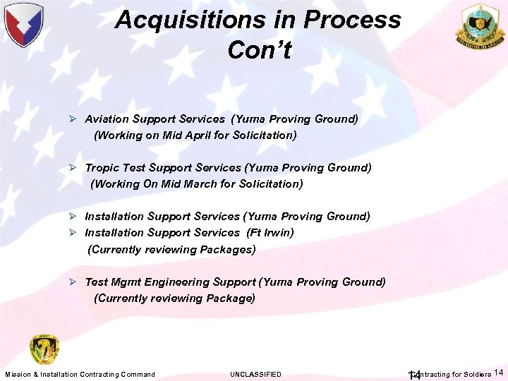 Acquisitions in Process Con't Ø Aviation Support Services (Yuma Proving Ground) (Working on Mid