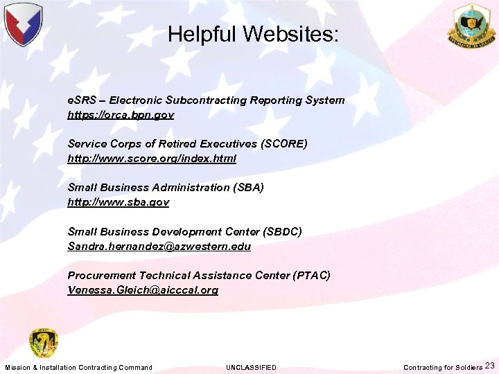 Helpful Websites: e. SRS – Electronic Subcontracting Reporting System https: //orca. bpn. gov Service