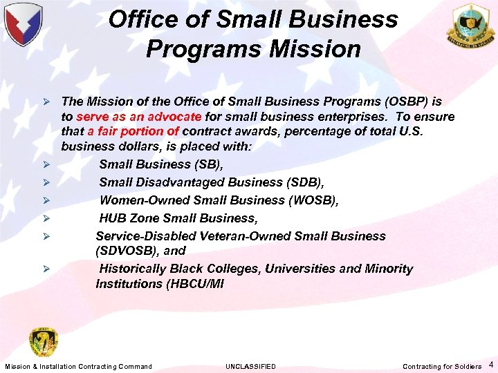 Office of Small Business Programs Mission Ø The Mission of the Office of Small