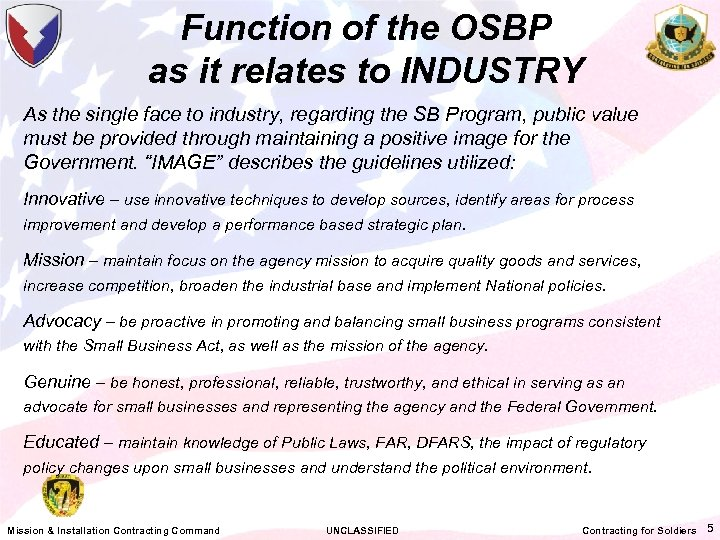 Function of the OSBP as it relates to INDUSTRY As the single face to