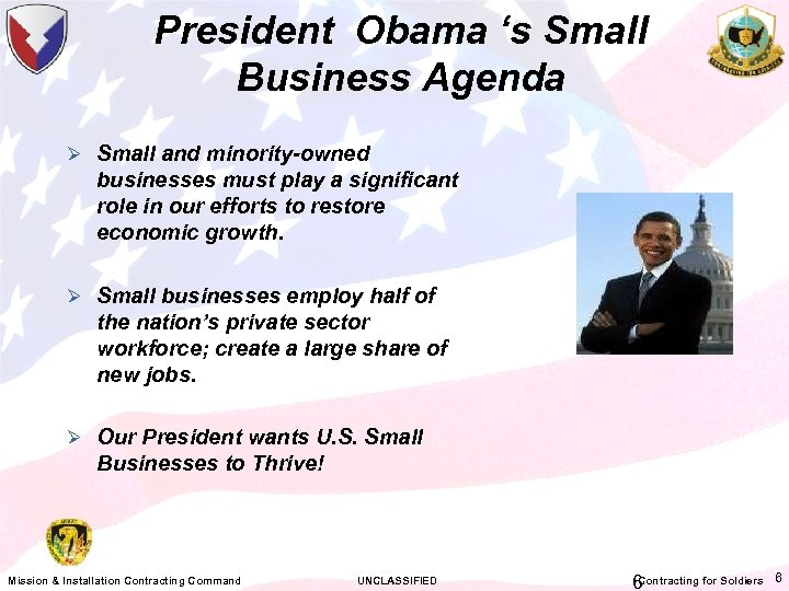 President Obama 's Small Business Agenda Ø Small and minority-owned businesses must play a