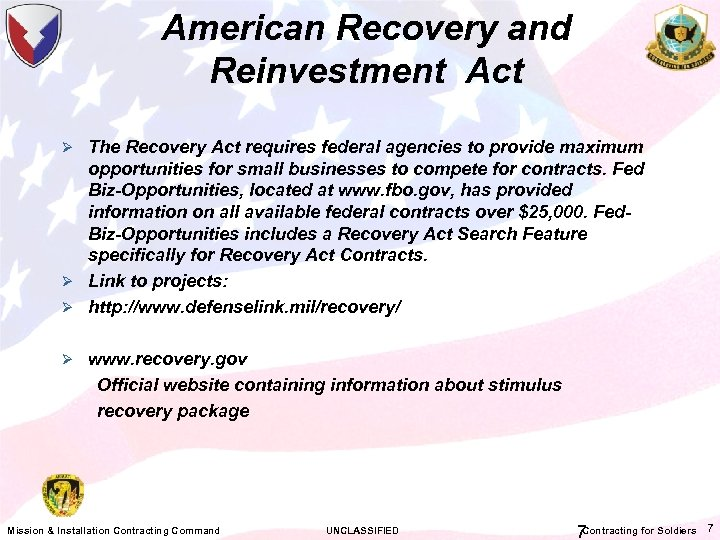 American Recovery and Reinvestment Act Ø The Recovery Act requires federal agencies to provide