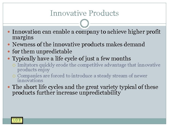 Innovative Products Innovation can enable a company to achieve higher profit margins Newness of