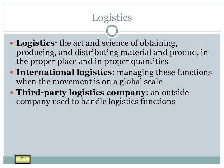 Logistics Logistics: the art and science of obtaining, producing, and distributing material and product