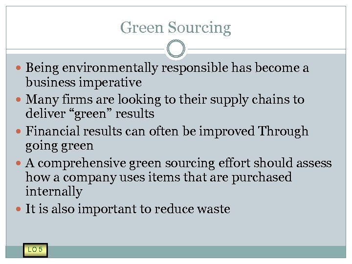 Green Sourcing Being environmentally responsible has become a business imperative Many firms are looking