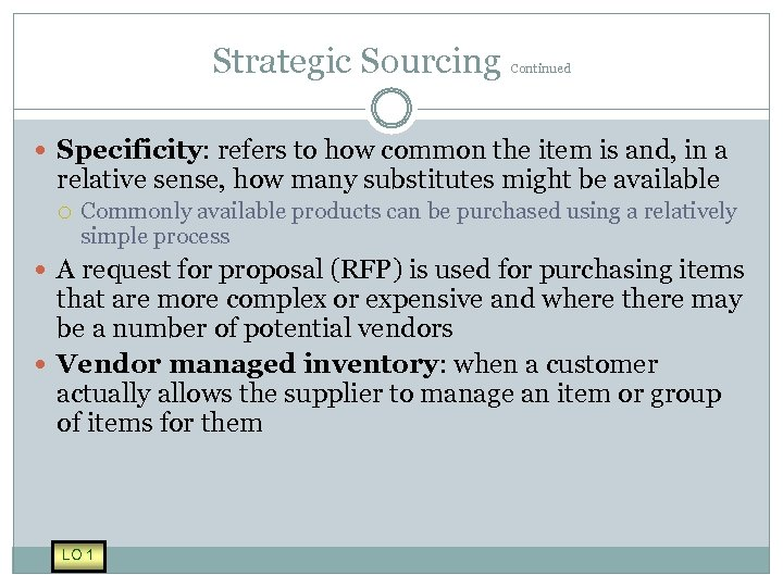 Strategic Sourcing Continued Specificity: refers to how common the item is and, in a