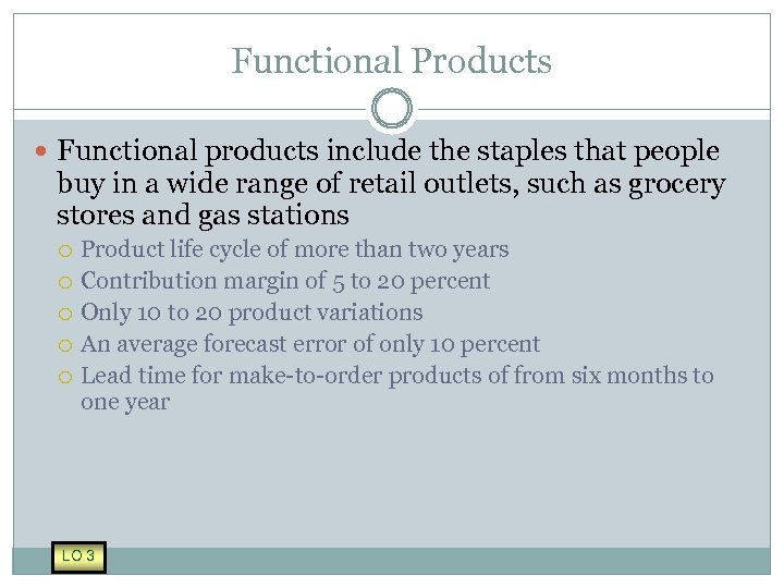 Functional Products Functional products include the staples that people buy in a wide range
