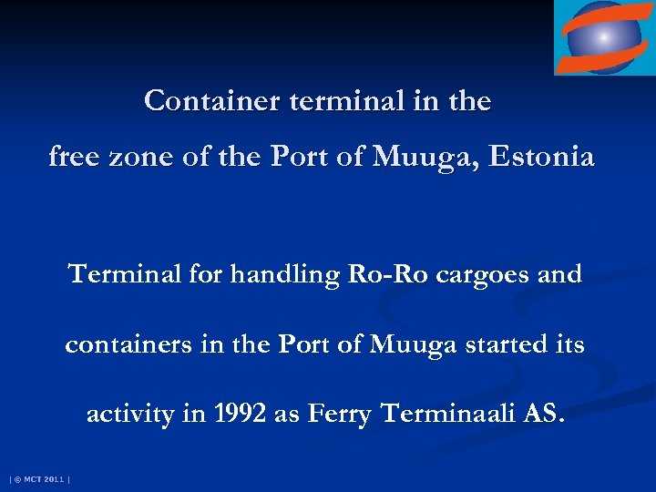 Container terminal in the free zone of the Port of Muuga, Estonia Terminal for