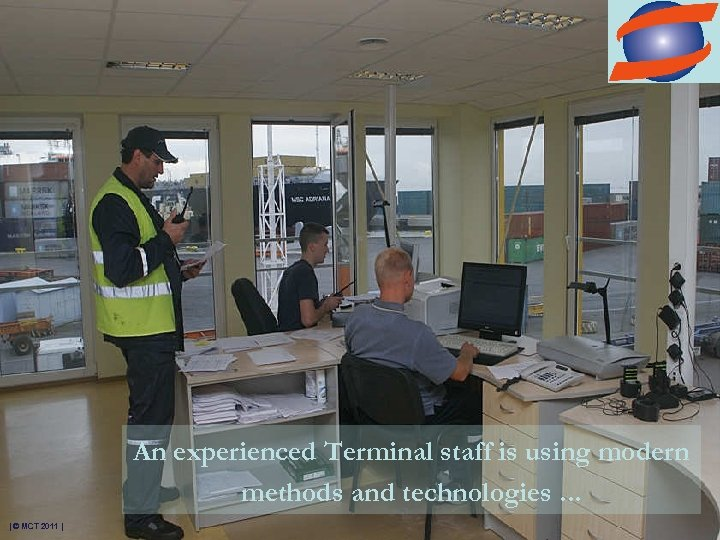 An experienced Terminal staff is using modern methods and technologies. . . | ©