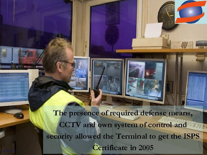 | © MCT 2011 | The presence of required defense means, CCTV and own