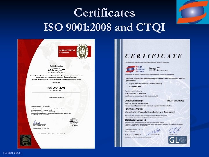 Certificates ISO 9001: 2008 and CTQI | © MCT 2011 |